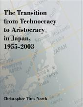 The Transition from Technocracy to Aristocracy in Japan, 1955-2003