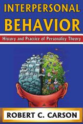 Interpersonal Behavior: History and Practice of Personality Theory