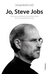 Jo, Steve Jobs: Jo, Steve Jobs. Idees inspiradores i innovadores en les seves prop