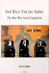 God Bless You Joe Stalin: The Man who Saved Capitalism
