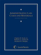 Administrative Law: Cases and Materials: Edition 6
