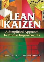 Lean Kaizen: A Simplified Approach to Process Improvements