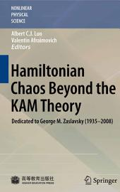 Hamiltonian Chaos Beyond the KAM Theory: Dedicated to George M. Zaslavsky (1935—2008)