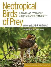 Neotropical Birds of Prey: Biology and Ecology of a Forest Raptor Community