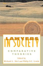 Lawyers in Society: Comparative Theories