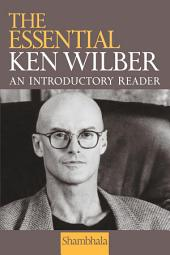 The Essential Ken Wilber