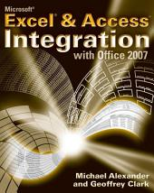 Microsoft Excel and Access Integration: With Microsoft Office 2007