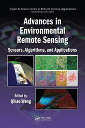 Advances in Environmental Remote Sensing: Sensors, Algorithms, and Applications