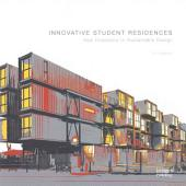 Innovative Student Residences: New Directions in Sustainable Design