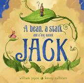 A Bean, a Stalk, and a Boy Named Jack: with audio recording