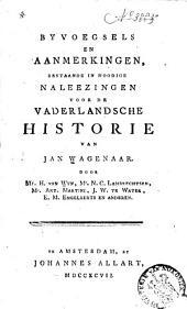 Byvoegsels an aanmerkingen, bestaande in noodige naleezingen voor de Vaderlandsche historie van Jan Wagenaar