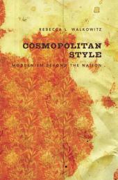 Cosmopolitan Style: Modernism Beyond the Nation