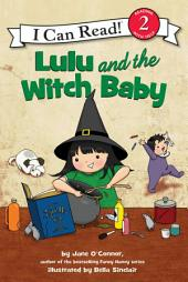 Lulu and the Witch Baby: I Can Read Level 2