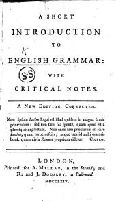 A short introduction to English grammar ... A new edition, corrected. [By Robert Lowth.]