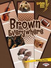 Brown Everywhere