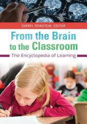 From the Brain to the Classroom: The Encyclopedia of Learning