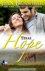 Texas Hope: Texas Heroes: Sweetgrass Springs Stories