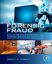 Forensic Fraud: Evaluating Law Enforcement and Forensic Science Cultures in the Context of Examiner Misconduct