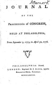 Journal of the proceedings of Congress, held at Philadelphia, from September 5, 1775, to April 30, 1776..