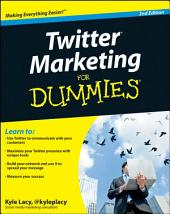 Twitter Marketing For Dummies: Edition 2
