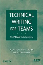 Technical Writing for Teams: The STREAM Tools Handbook