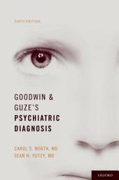 Goodwin and Guze's Psychiatric Diagnosis: Edition 6