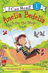 Amelia Bedelia Is for the Birds: I Can Read Level 1