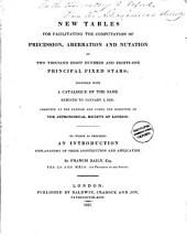 New tables for facilitating the computation of precession, aberration and nutation of 2881 principal fixed stars, together with a catalogue of the same. (Mem., Astron. soc. of Lond., vol.2, appendix).