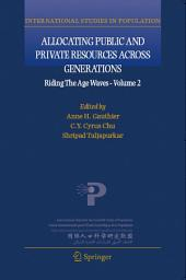 Allocating Public and Private Resources across Generations: Riding the Age Waves -, Volume 2