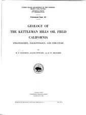 Geology of the Kettleman Hills Oil Field, California: Stratigraphy, Paleontology, and Structure
