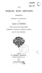 Les forces non définies: recherches historiques et expérimentales
