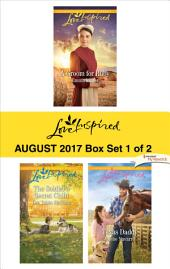 Harlequin Love Inspired August 2017-Box Set 1 of 2: A Groom for Ruby\The Soldier's Secret Child\Texas Daddy