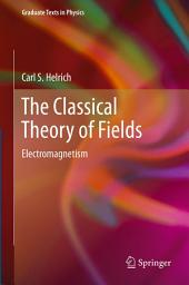 The Classical Theory of Fields: Electromagnetism