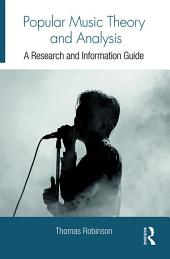 Popular Music Theory and Analysis: A Research and Information Guide