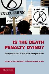 Is the Death Penalty Dying?: European and American Perspectives