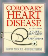 Coronary Heart Disease: A Guide to Diagnosis and Treatment
