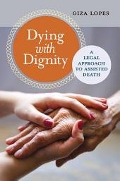 Dying with Dignity: A Legal Approach to Assisted Death