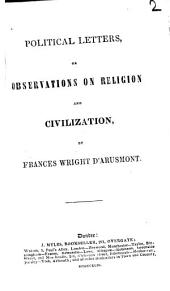 Political letters, or Observations on religion and civilization: Volume 2