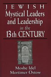 Jewish Mystical Leaders and Leadership in the 13th Century