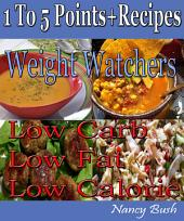 1 to 5 Points+ Recipes: Weight Watchers: Low Carb Low Fat Low Calorie