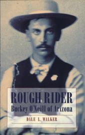 Rough Rider: Buckey O'Neill of Arizona