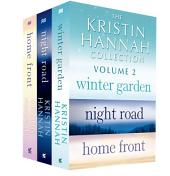 The Kristin Hannah Collection: Volume 2: Winter Garden, Night Road, Home Front, Volume 2