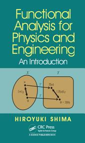 Functional Analysis for Physics and Engineering: An Introduction