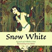 Snow White (Illustrated): A Brothers Grimm Fairytale