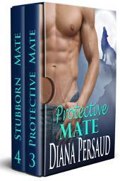 Soul Mates Box Set (Paranormal Shifter Romance): Protective Mate (Book 3) and Stubborn Mate (Book 4)