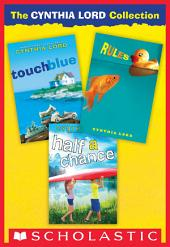 The Cynthia Lord Collection: Rules, Touch Blue, Half A Chance
