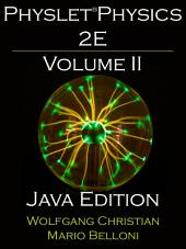 Physlet Physics 2E: Volume II Java Edition