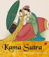Kama Sutra: The Art of Love in Ancient Urban India