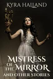 Mistress of the Mirror, and Other Stories
