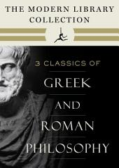 The Modern Library Collection of Greek and Roman Philosophy 3-Book Bundle: Meditations; Selected Dialogues of Plato; The Basic Works of Aristotle